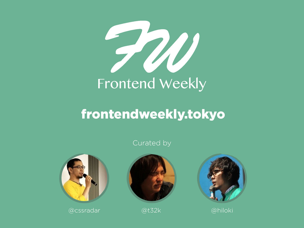 Frontend Weekly Curated by @cssradar @t32k @hil...
