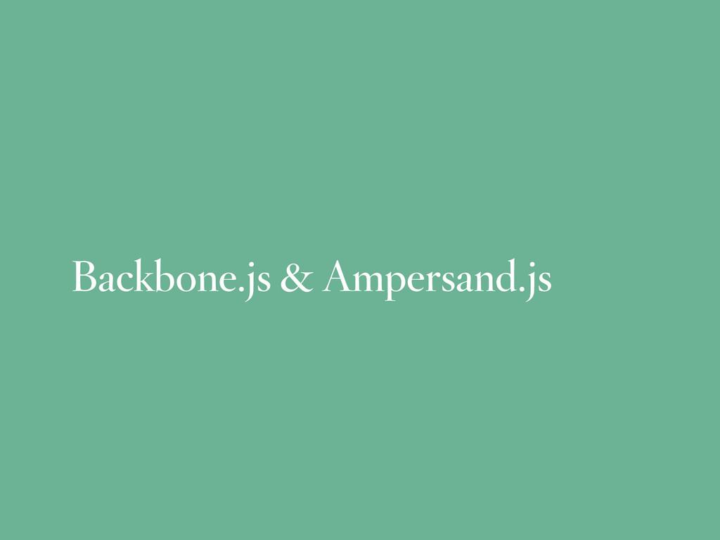 Backbone.js & Ampersand.js