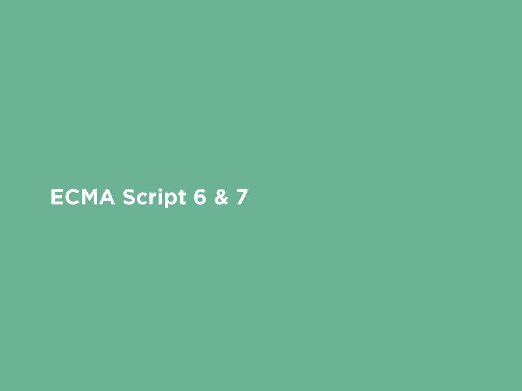 ECMA Script 6 & 7