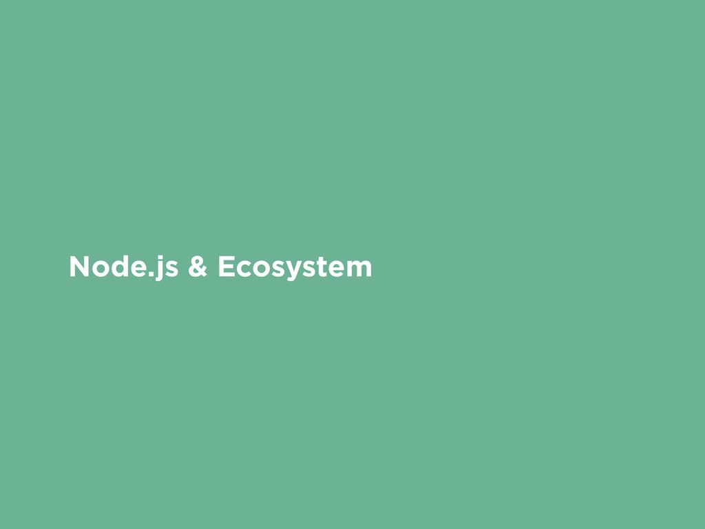 Node.js & Ecosystem