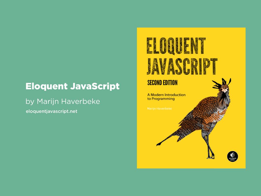 Eloquent JavaScript by Marijn Haverbeke eloquen...
