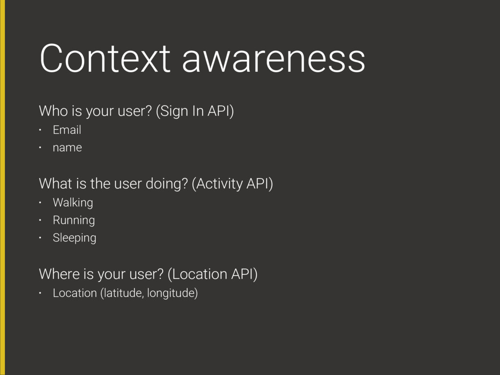 Context awareness Who is your user? (Sign In AP...