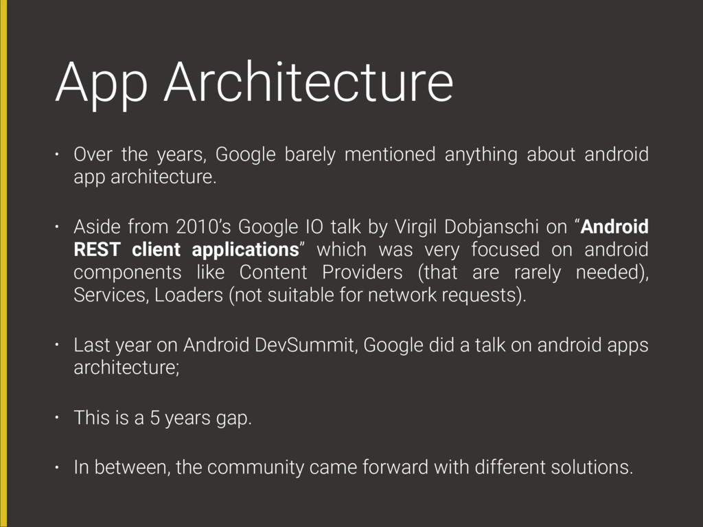 App Architecture • Over the years, Google barel...