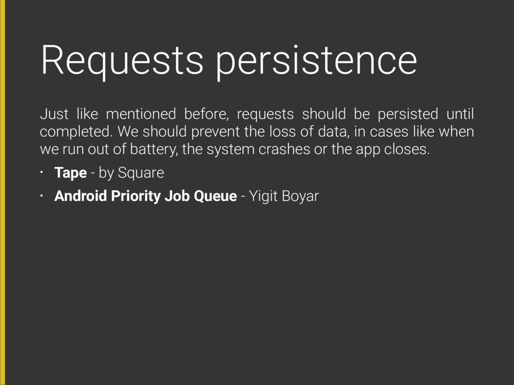 Requests persistence Just like mentioned before...