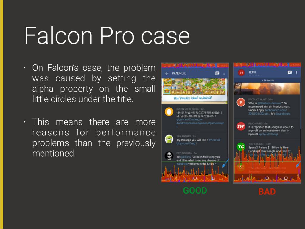 Falcon Pro case • On Falcon's case, the problem...