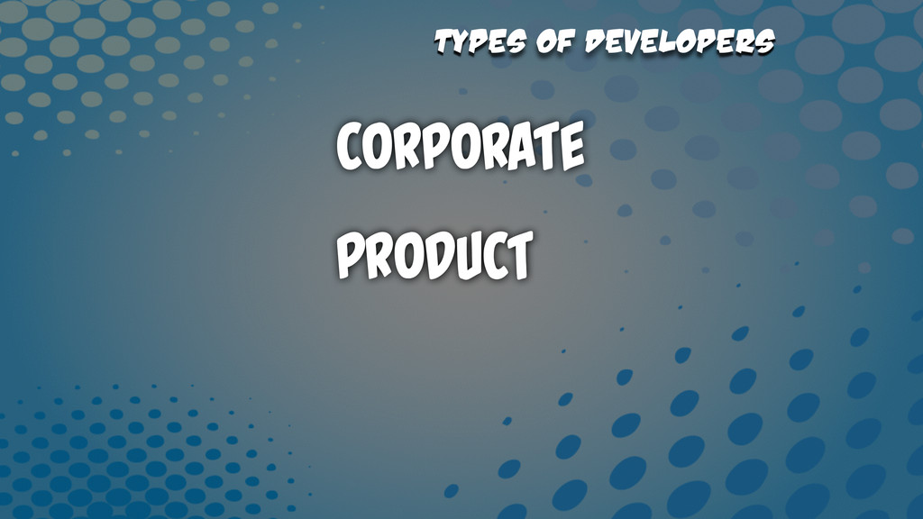 Types of Developers Corporate Product