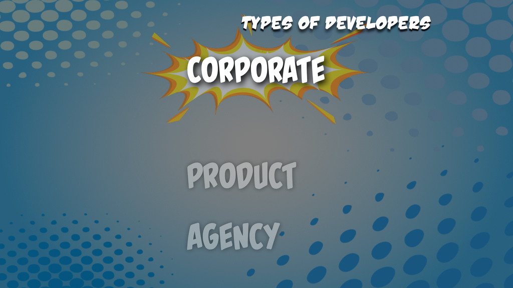 Product Agency Corporate Types of Developers