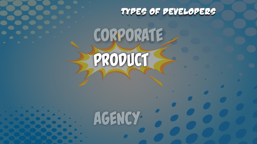 Agency Corporate Types of Developers Product