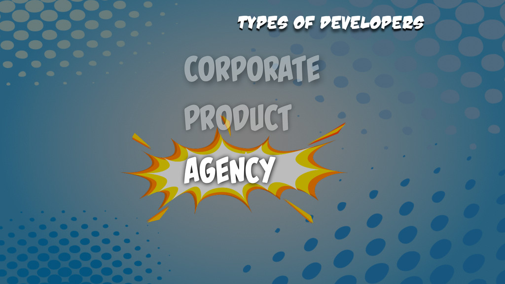 Corporate Types of Developers Product Agency