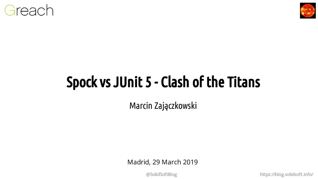 Spock vs JUnit 5 - Clash of the Titans Spock vs...