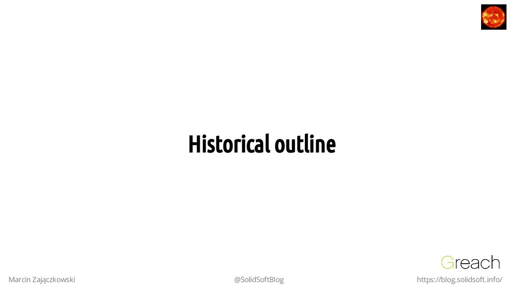 Historical outline Historical outline Marcin Za...
