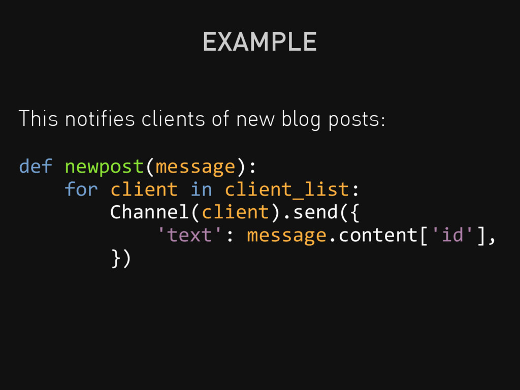EXAMPLE This notifies clients of new blog posts:...