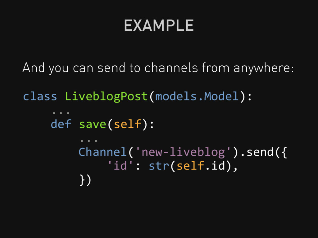 EXAMPLE And you can send to channels from anywh...