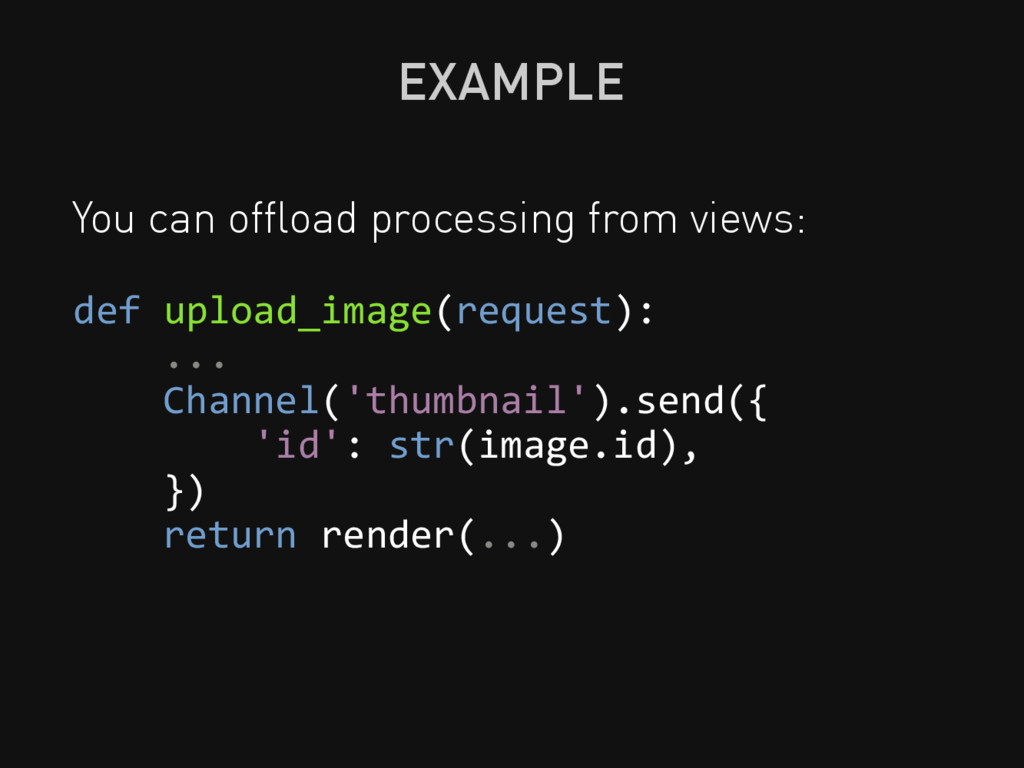 EXAMPLE You can offload processing from views: d...