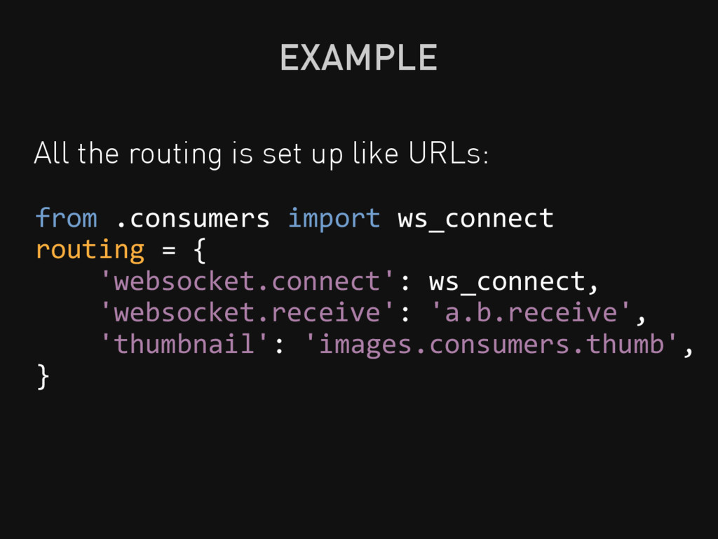 EXAMPLE All the routing is set up like URLs: fr...