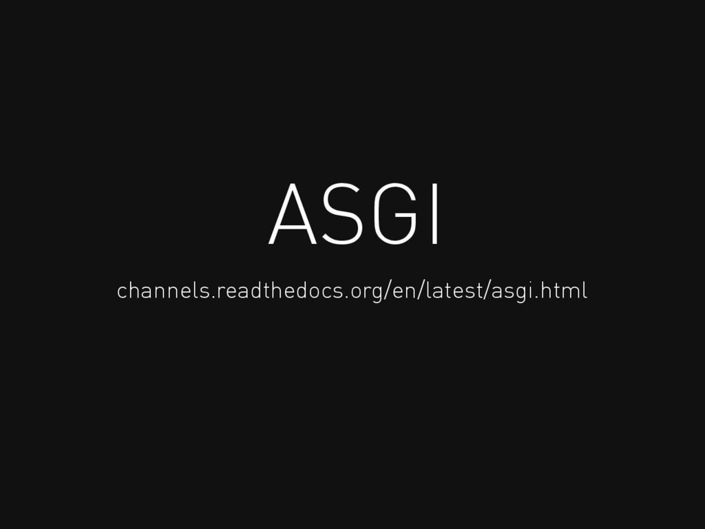 ASGI channels.readthedocs.org/en/latest/asgi.ht...