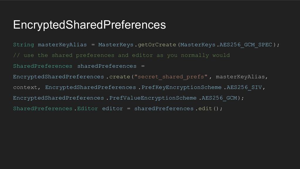 EncryptedSharedPreferences String masterKeyAlia...