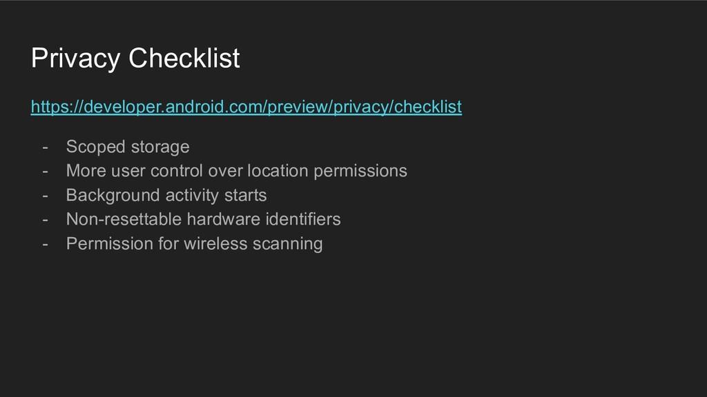 Privacy Checklist https://developer.android.com...