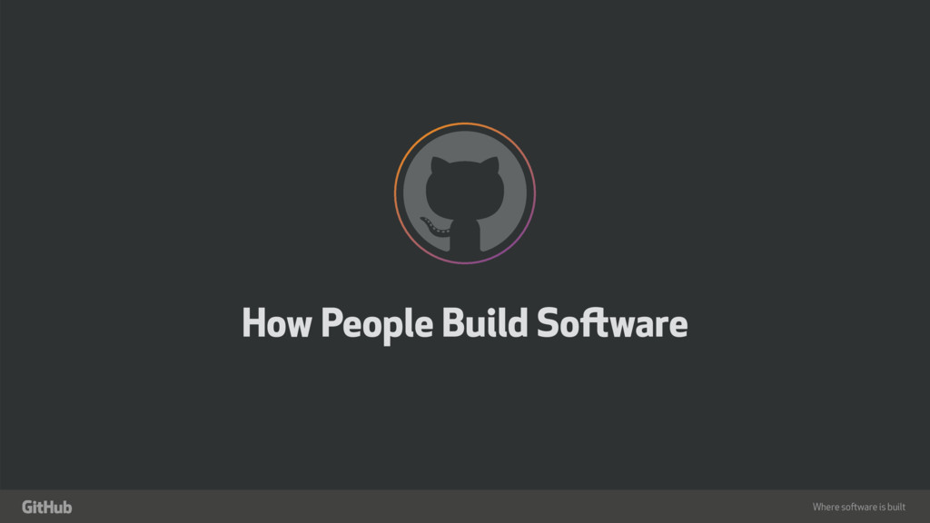Where software is built How People Build Softwa...