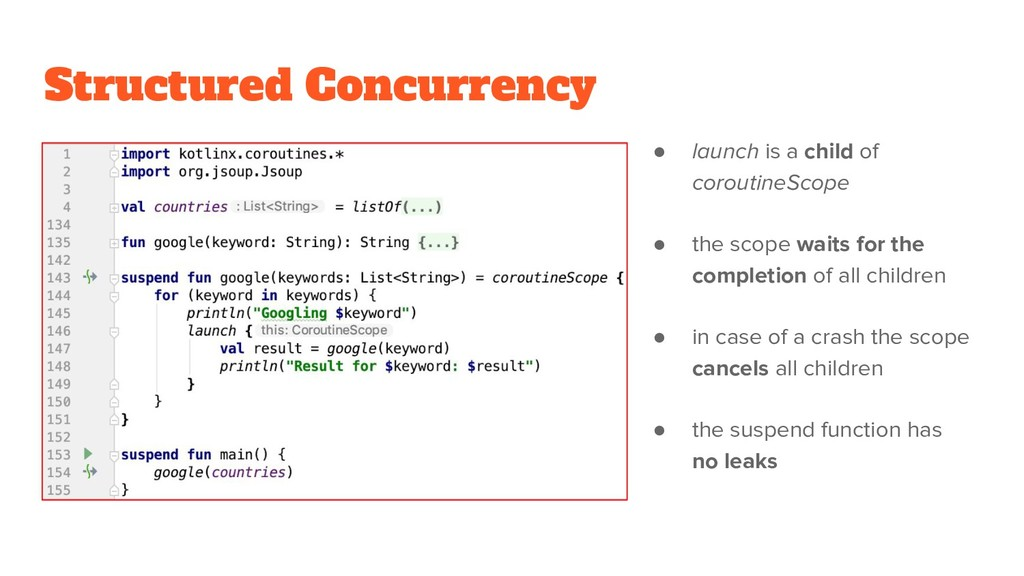Structured Concurrency ● launch is a child of c...