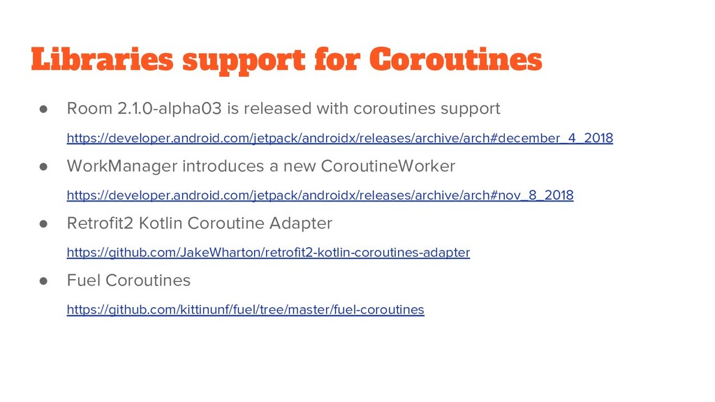 Libraries support for Coroutines ● Room 2.1.0-a...