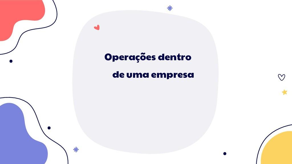 Operações dentro de uma empresa