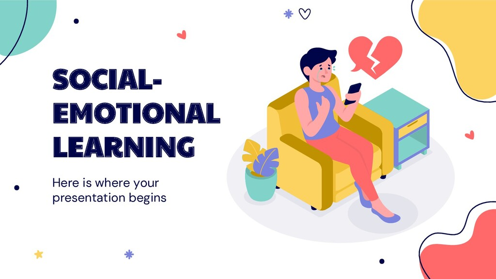 SOCIAL- EMOTIONAL LEARNING Here is where your p...
