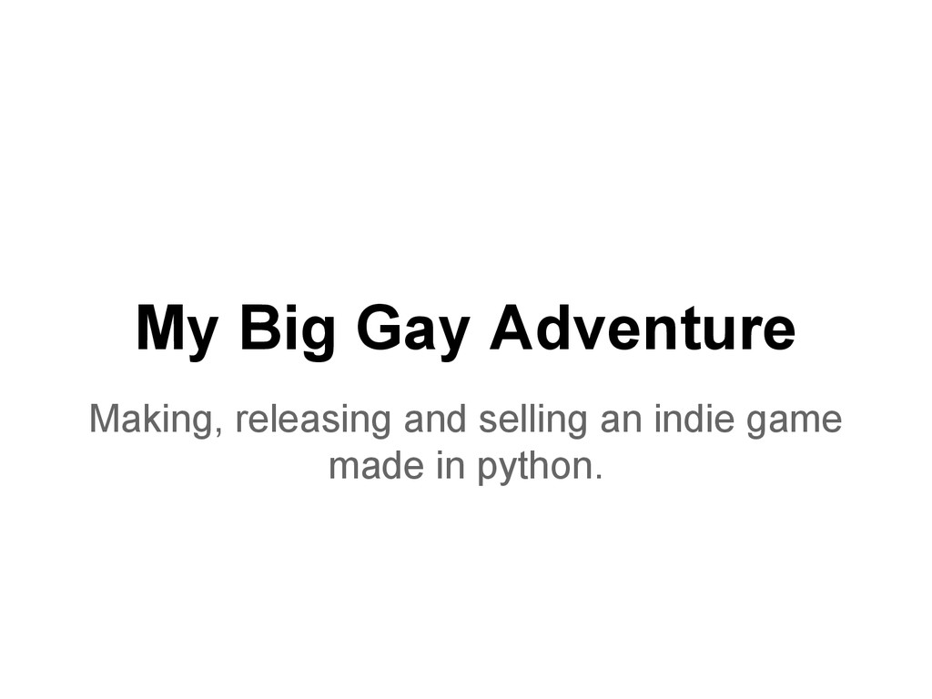 My Big Gay Adventure Making, releasing and sell...