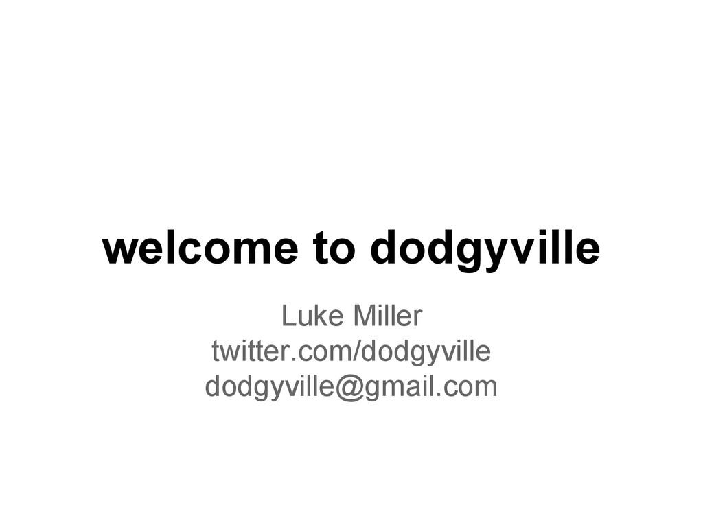 welcome to dodgyville Luke Miller twitter.com/d...