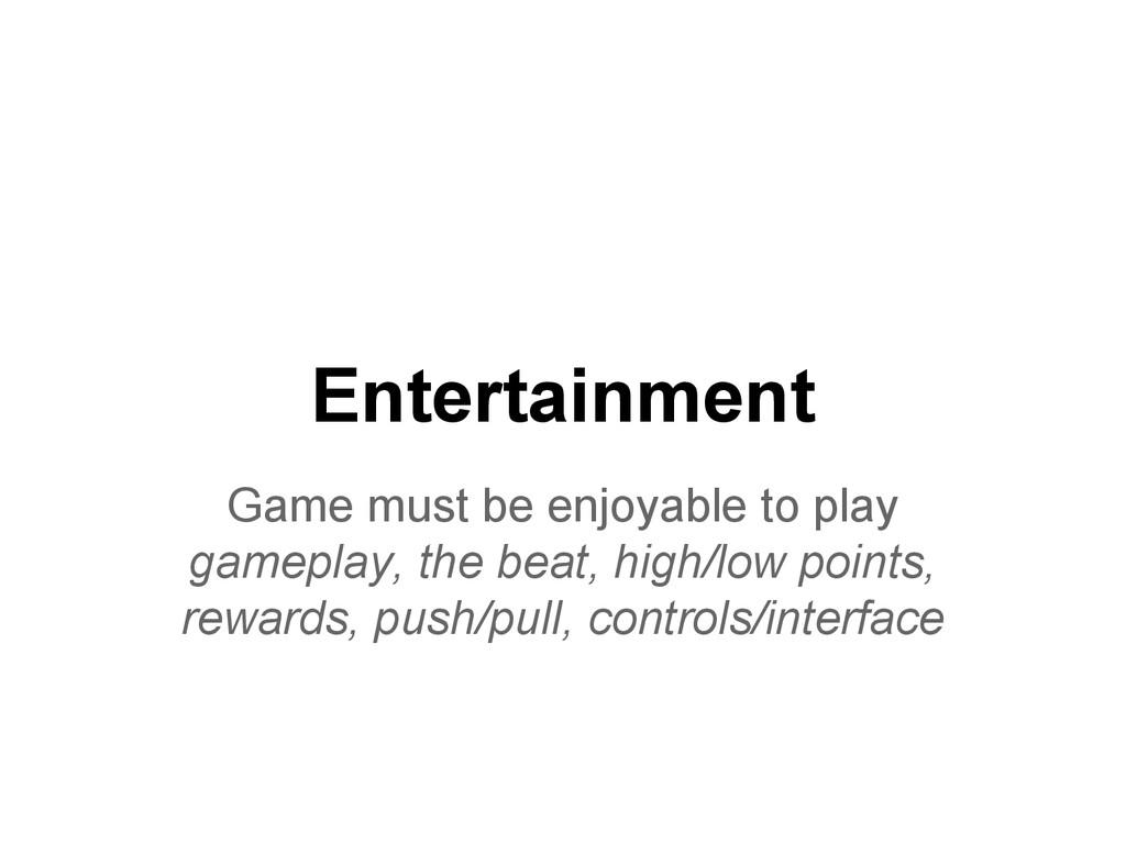 Entertainment Game must be enjoyable to play ga...