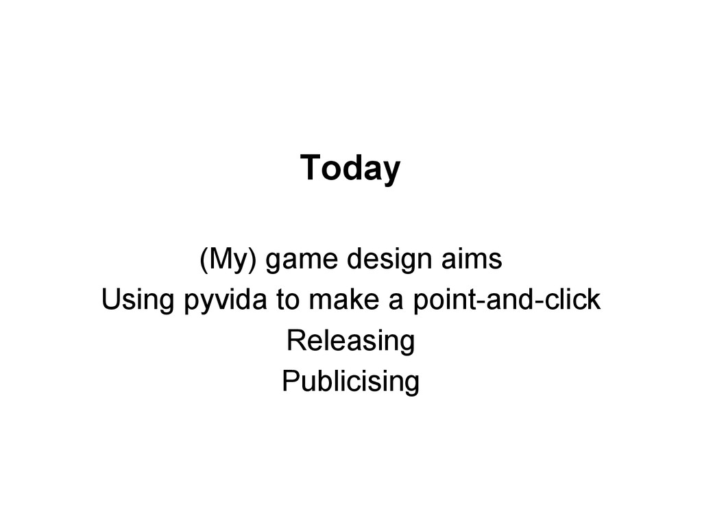 Today (My) game design aims Using pyvida to mak...