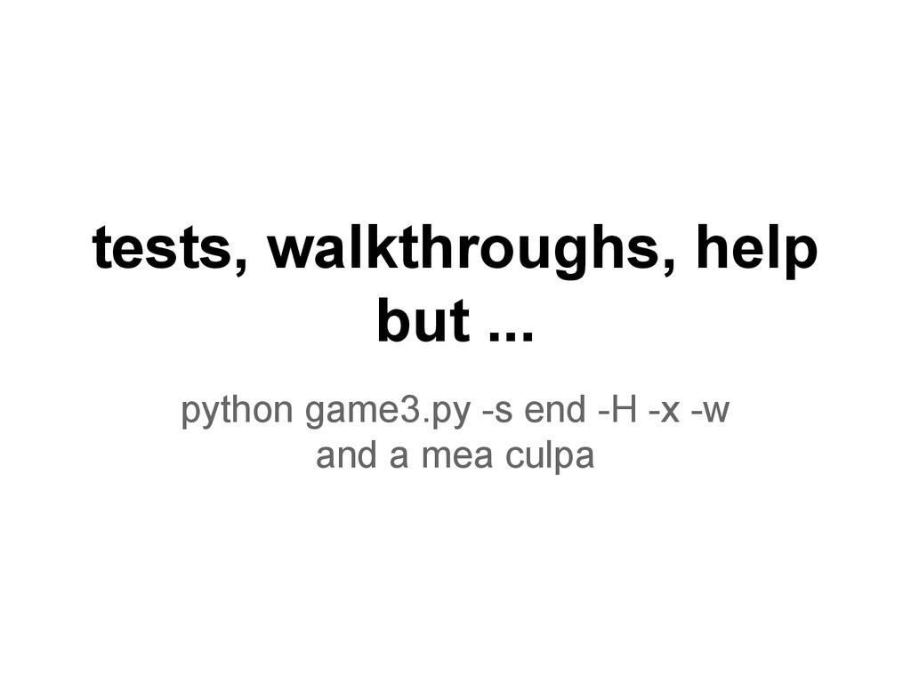 tests, walkthroughs, help but ... python game3....