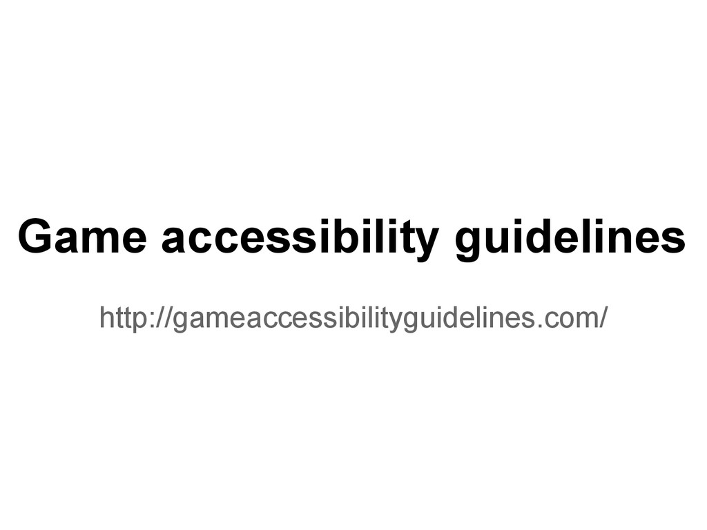 Game accessibility guidelines http://gameaccess...