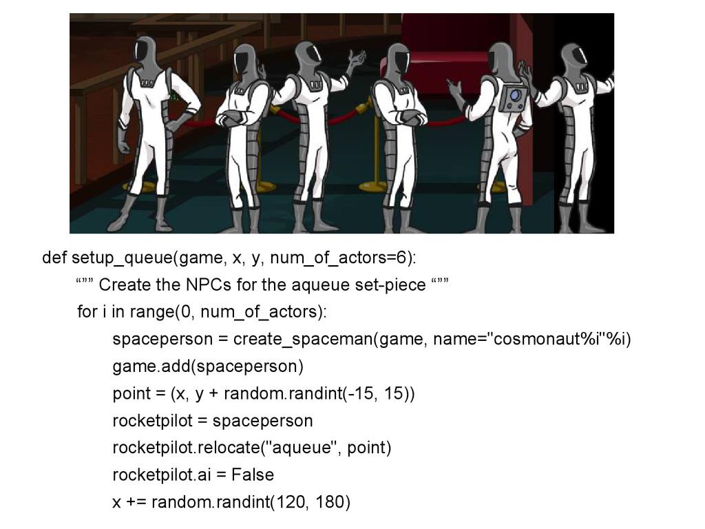 "def setup_queue(game, x, y, num_of_actors=6): ""..."
