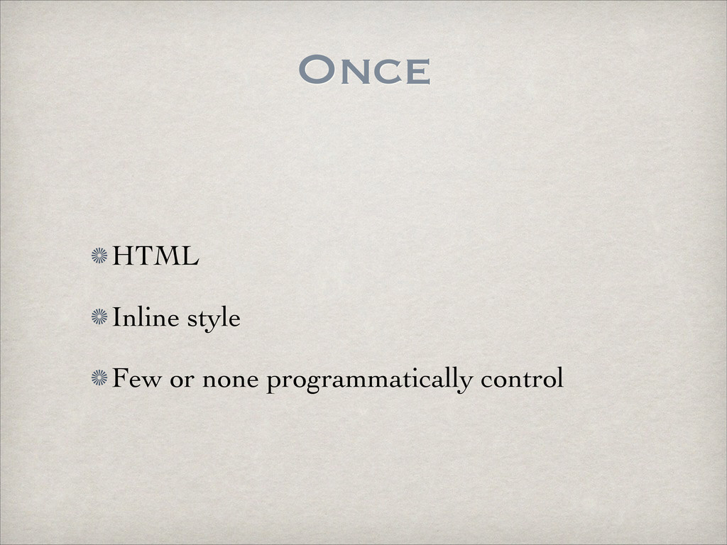 Once HTML	 
