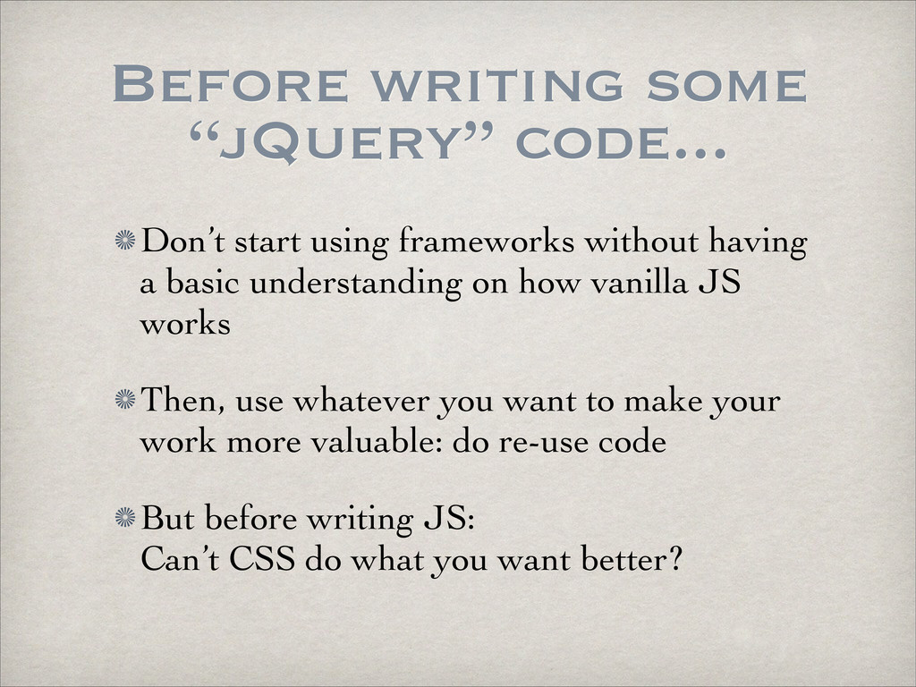 "Before writing some ""jQuery"" code... Don't star..."