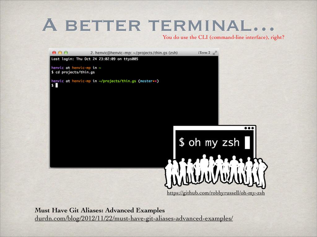 A better terminal… https://github.com/robbyruss...