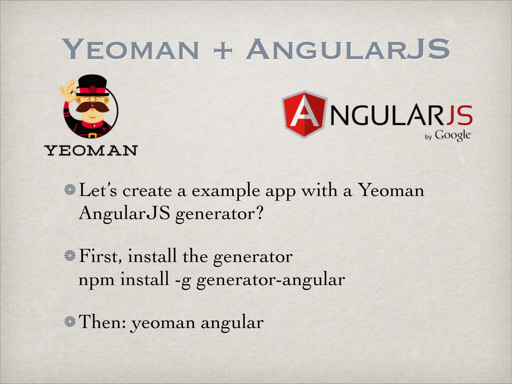 Yeoman + AngularJS Let's create a example app w...