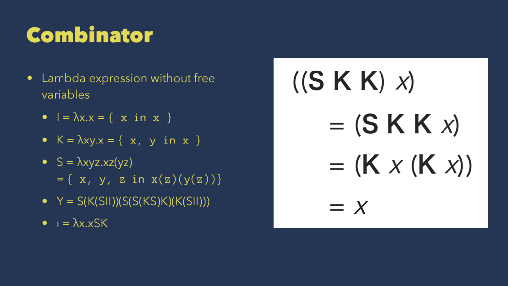 Combinator • Lambda expression without free var...
