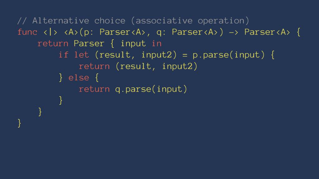 // Alternative choice (associative operation) f...
