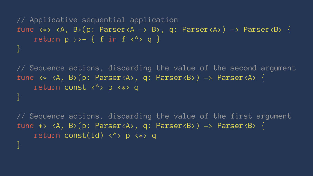 // Applicative sequential application func <*> ...