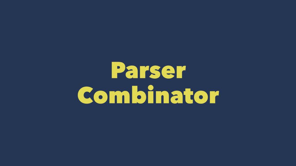 Parser Combinator