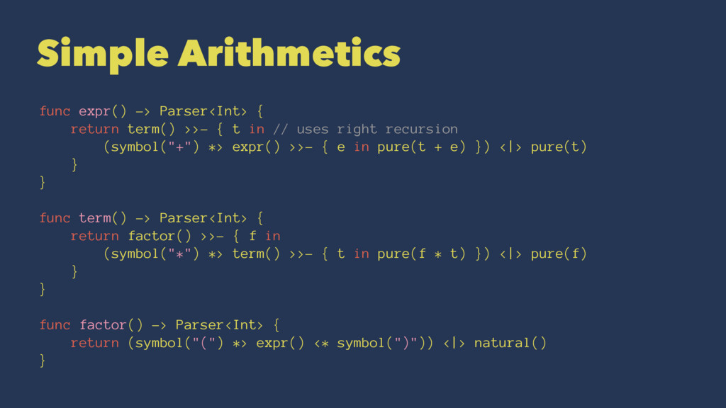 Simple Arithmetics func expr() -> Parser<Int> {...