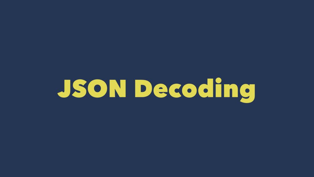 JSON Decoding