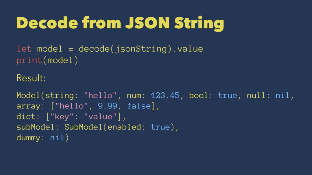 Decode from JSON String let model = decode(json...