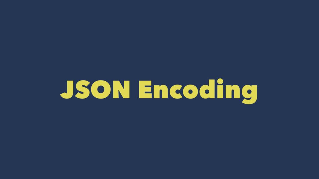 JSON Encoding
