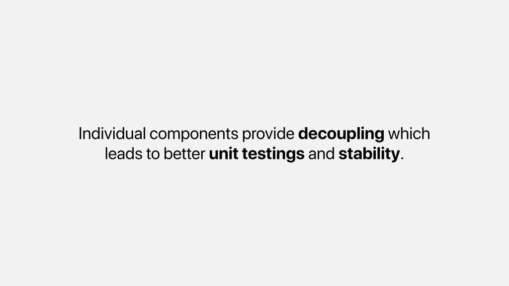 Individual components provide decoupling which ...