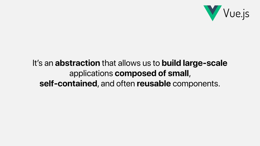 It's an abstraction that allows us to build lar...