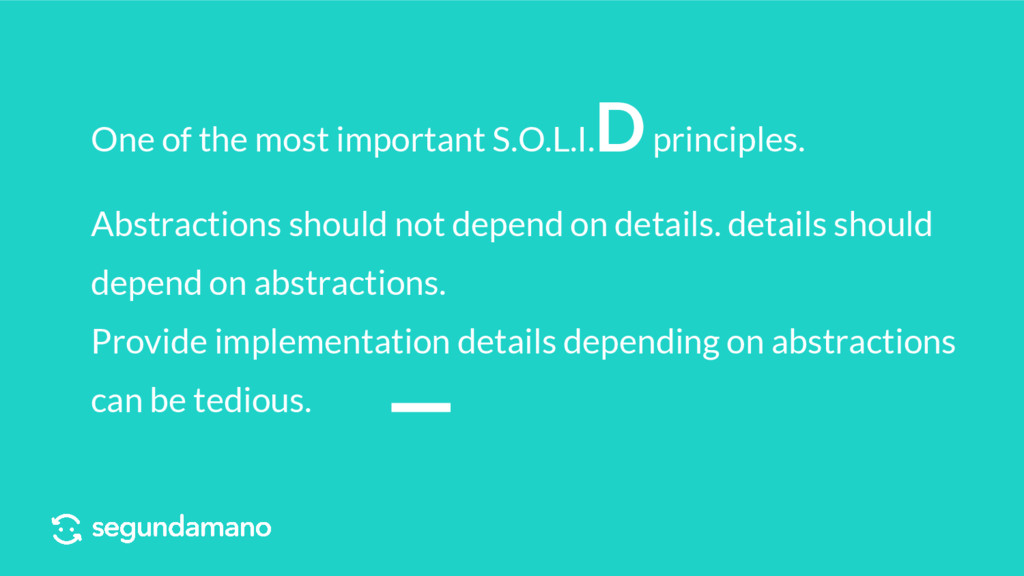 One of the most important S.O.L.I. D principles...