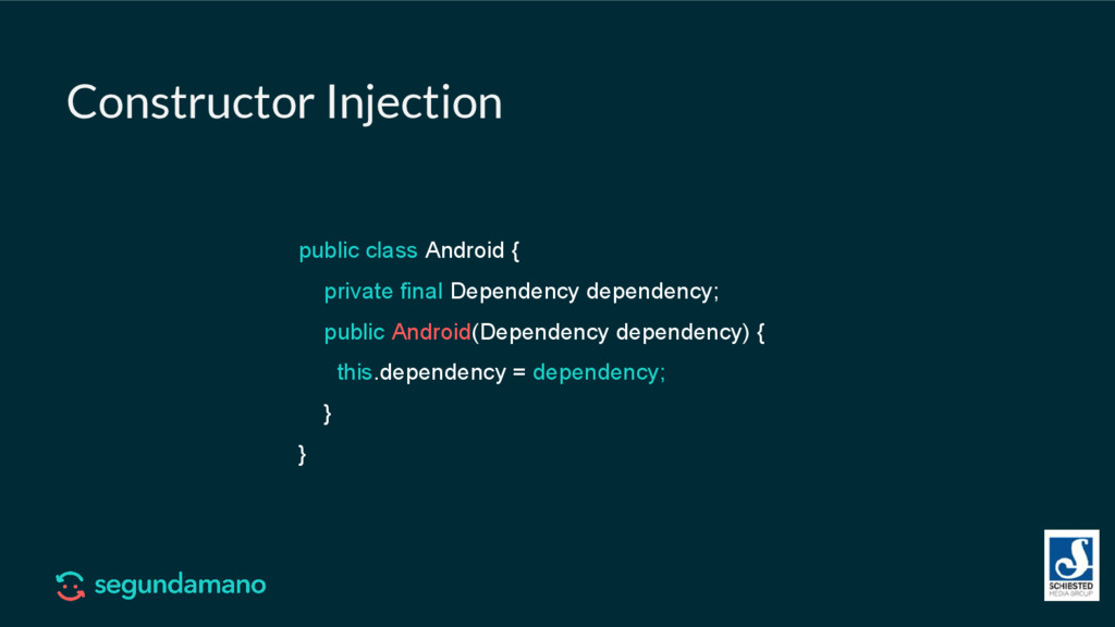 Constructor Injection public class Android { pr...
